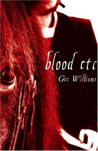 Blood etc by Gee Williams