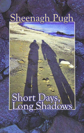 Short Days, Long Shadows by Sheenagh Pugh