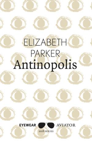 Antinopolis by Elizabeth Parker