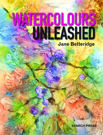 Watercolour Unleashed by Jane Betteridge