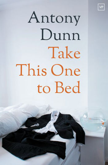 Take This One to Bed by Antony Dunn