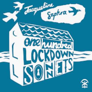 One Hundred Lockdown Sonnets by Jacqueline Saphra